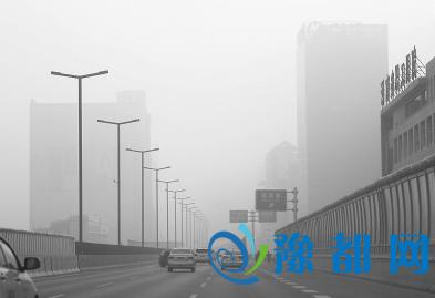 重污染天气卷土重来 郑州等7地启动红色预警