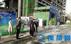 区住建局开展建筑工地专项督查备战国家卫生城市复审