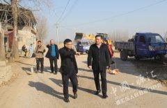 区长王凯杰实地督导清洁家园行动和脱贫攻坚工作