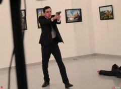 俄罗斯驻土耳其大使被射杀 凶手:别忘了阿勒颇